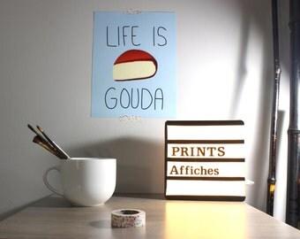 Life is gouda food pun print, walls decor, kitchen decoration, cheese print, blue, quotes poster, typography art, kid decor