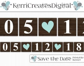 Rustic Save the Date Banner - Personalized Digital Banner, PDF Printable, Save the Date Sign, Wedding Date Banner, Engagement Prop Pendant