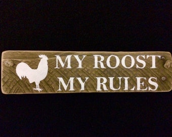 My roost my rules sign My roost my rules reclaimed wood sign Rustic Rooster Sign Co. Wood Sign Rooster Sign Rooster Collector #2216