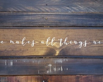 He makes all things new wood sign-rustic-scripture-farmhouse decor