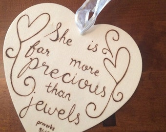 She is far more precious than jewels, bible quote, scripture quote, wall art, custom art, custom pyrpgraphy, Mother's Day gift, wooden heart