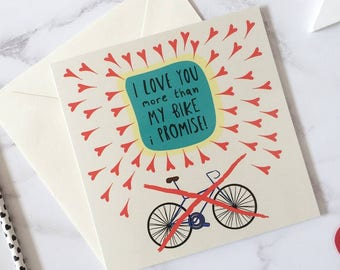 I Love You More Than My Bike I Promise Birthday Card - Funny Anniversary Card - Funny Bike Card - Funny Bicycle Card - Card for bike lover.