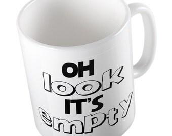 Oh look it's empty mug