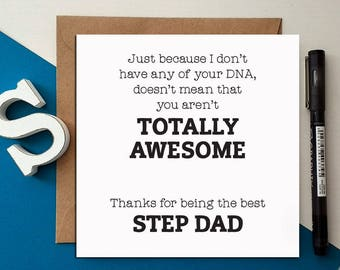 FUNNY FATHER'S DAY cards - Just because I dont't have any your D.N.A doesn't mean that you aren't totally awesome thanks best step dad F32