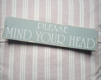 Please Mind Your Head,distressed wooden sign vintage plaque