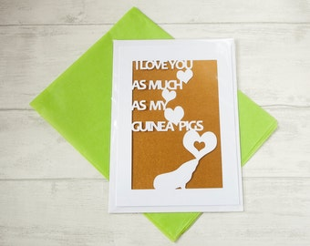 Guinea Pig Valentine Day Card. Love Greetings Cards. I Love You As Much As My Guinea Pig. Cut Out Heart Cards For Him Her Pet Lover. Funny.