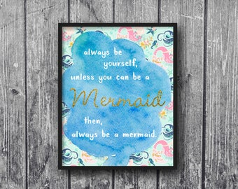 Always be a mermaid digital print