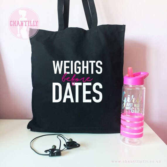 Weights Before Dates - Gym Bag - Funny Gym Tote Bag - Weightlifting Bag - Workout Bag - Lifting - Gym Wear - Ladies Gym Bag - Fitness Gift
