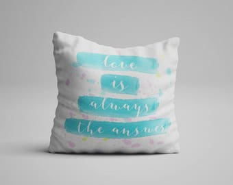 Love Is Always The Answer Quote Pillow Watercolor Motivational Quote Cushion with Quote Inspirational Quote Pillow with Statement Cushion