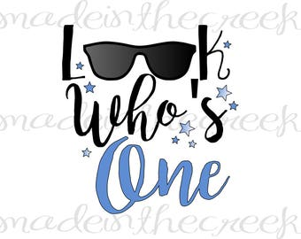 Look Who's One, Boy, Sunglasses, Birthday, First Birthday, SVG File, Digital Print, PNG, PDF, Cut File, Silhouette, Cricut