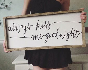 Always kiss me goodnight, reclaimed wood sign, rustic home decor, handpainted sign, wedding gift, housewarming gift,