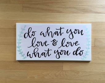 Custom canvas do what you love canvas canvas decor love what you do graduation gift sorority canvas canvas quote