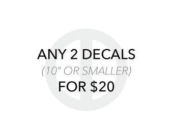 Any 2 Decals - Decal Stickers / Decal Sale / Home Decor / Wall Art / Decal