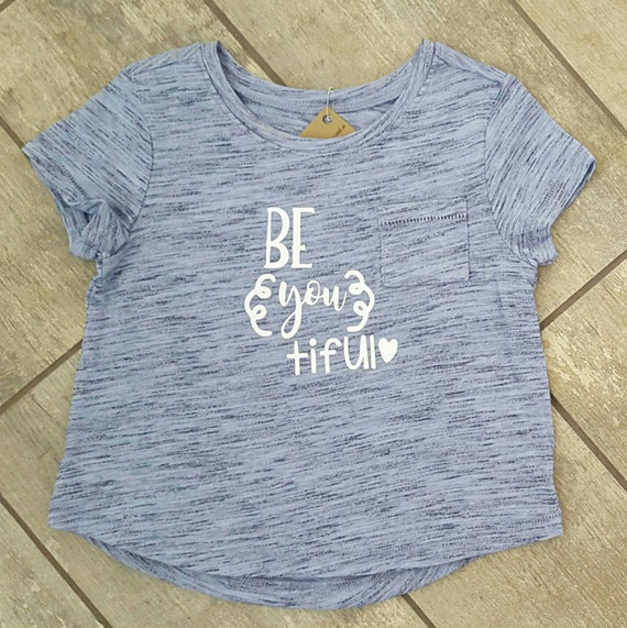Be You Tiful - girl toddler relaxed fit T-shirt - ONE OF A Kind - children / baby accessories - size 18-24 months