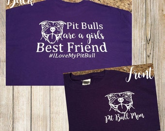 Pit Bull mom tshirt. Pit bulls are a girls best friend!