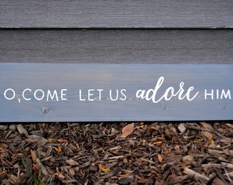 O, Come Let Us Adore Him Rustic Wood Sign