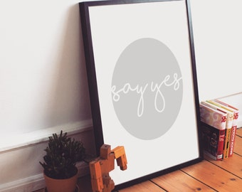 Say Yes Print (Personalisation Available)