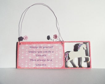 Be yourself Unicorn quote sign