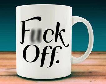 F*ck Off Mug (W3)