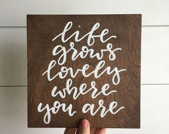 Life grows lovely where you are
