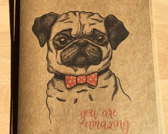 You Are Amazing Pug Card, Pug Mad ,Birthday, Thank you, Just To Say, Father's day Card