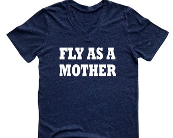 Unisex Tri-Blend V-Neck Fly As A Mother