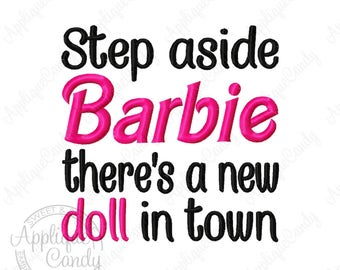 Step aside there's a new Doll in town Machine Embroidery Design 4x4 5x5 6x6 Barbie funny saying phrase INSTANT DOWNLOAD