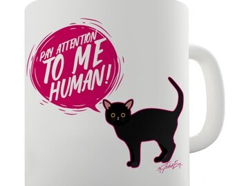 Pay Attention To Me Cat Ceramic Funny Mug