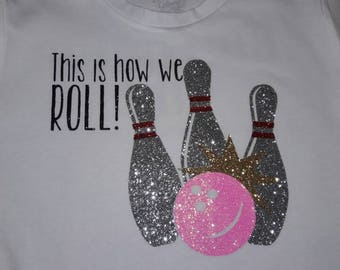 Bowling this is how we roll birthday theme shirt
