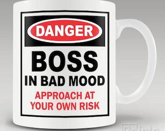 Funny novelty coffee mug - Danger - Boss in bad mood, gift idea for him or her