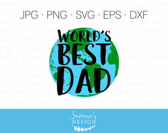 Worlds Best Dad SVG, Fathers Day Clip Art, Earth SVG, Worlds Best Dad, Fathers Day Clipart, Fathers Day SVG File, Worlds Best Father