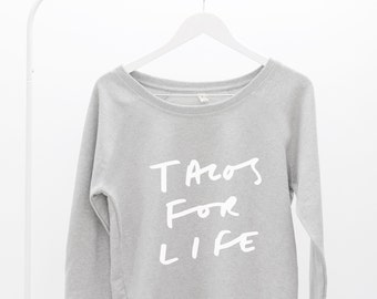 Tacos For Life Scoop Neck Women's Sweater - tacos sweatshirt, slogan sweater, tacos sweater