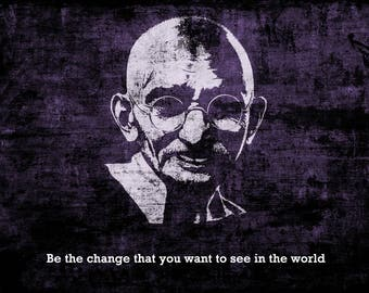 Gandhi Quote, Be the change, Gandhi Portrait, Digital Art, Printable or Canvas