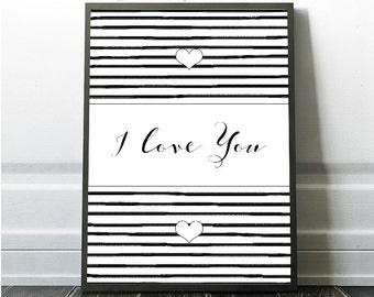 Love Art Print, I Love You Print, Instant Valentines Print, Black and White Poster, Love Decor, Painted Stripes, Heart Design Wall Art, Love