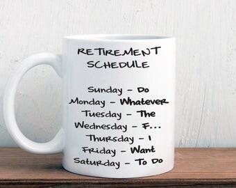 Funny retirement mug, retirement schedule, gift for retiree (M316)