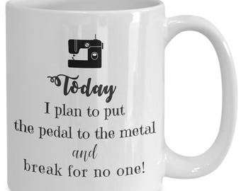 Funny Quilting Coffee Mug Gift - Today I Plan - Best Funny Sewing Coffee Mug Gift - Quilter Gift - Sewing Coffee Mug - Gift for Sewers