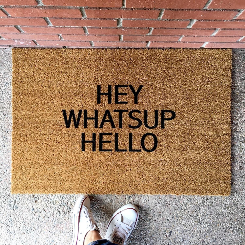 The Hey Whatsup Hello Doormat Funny Doormats