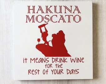 Hakuna Moscato Sign / Hakuna Matata Sign / Lion King Sign / Funny Wine Sign / Wine Drinker Gift / Funny Wine Gift / Wine Decor / Bar Sign