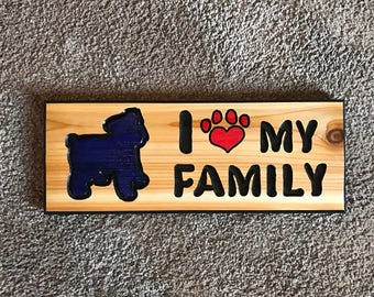 Dog Rescue Pet Lover Gift I Love my Family  Hand Carved Cedar Wood Sign (D010)