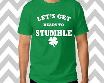 Let's Get Ready To Stumble St. Patrick's Day Unisex T-Shirt Drinking Shirt Funny St. Patty's Day Tee Green Beer Tee Irish Shirt Shamrock Tee