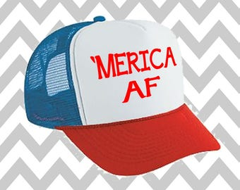 Merica AF Trucker Hat 'Merica Trucker Hat Fourth Of July Hat Snapback Hat 4th of July Independence Day USA Hat Snap Back Hat