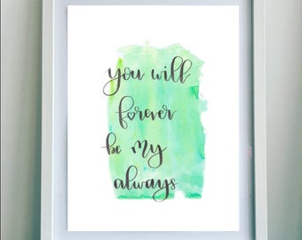 Digital Download Print with Colorful Background, Green and Blue, Home Decor Wall Art, You Will Forever Be My Always, Instant Download