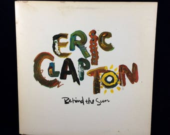 Eric Clapton - Behind the Sun - LP Vinyl Record - Gatefold cover - 1985 Warner Bros Records