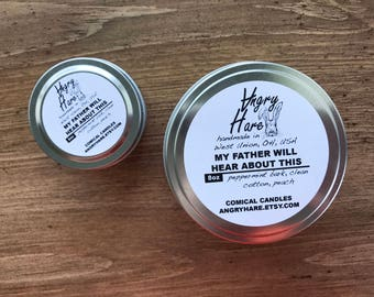 My Father Will Hear About This | Soy Candle