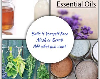 Build it Yourself Facial Mask, Facial/Scrub, add what you want for your skin, for normal, oily, combo, dry, rough skin types