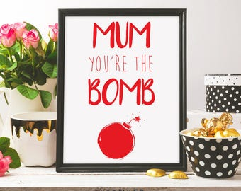 mum you're the bomb, mothers day, mother's day print, i love you mom, mum card, happy mother's day, git idea, printable art, digital print