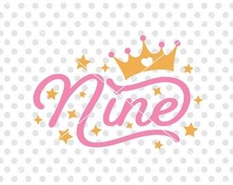 Ninth 9th Birthday SVG Cutting File, Nine Birthday Svg Cutting FIle, Birthday Girl Svg Cut File, Birthday Princess Svg, Number Birthday Svg