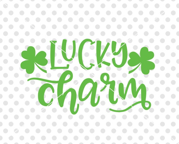 Lucky Charm Svg Dxf Cutting File St Patrick S Day Svg Dxf