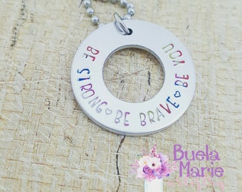 Be strong, be brave, be you-- inspirational necklace