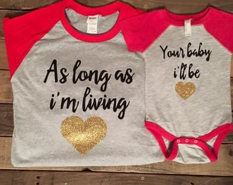 As long as I'm living. Your baby I'll be. Mommy and me matching shirts.